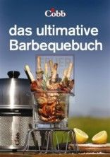 Cobb Grill Kochbuch 2 das Ultimative